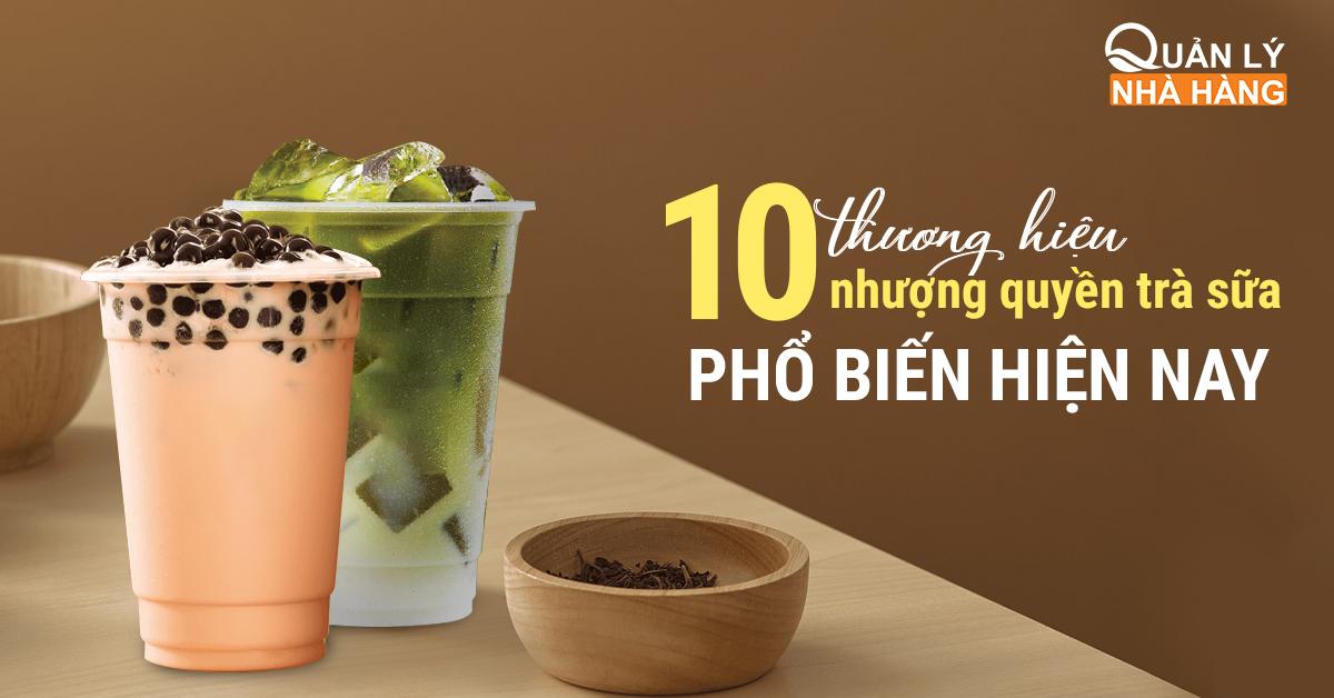 Top 10 thương hiệu nhượng quyền trà sữa
