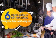 6 Cách quản lý bếp nhà hàng
