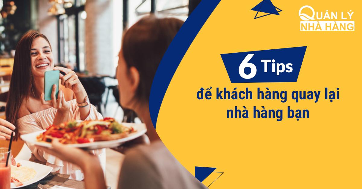6 Tips để khách hàng quay lại nhà hàng bạn