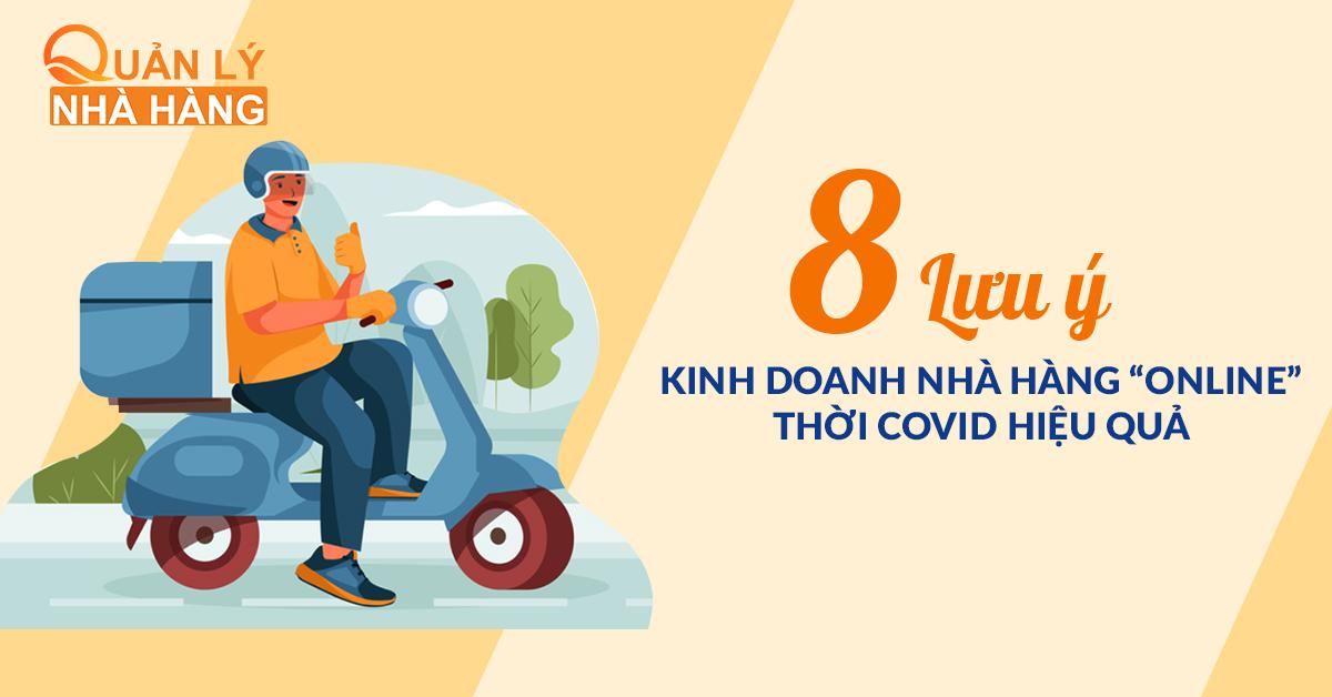 """8 Lưu ý kinh doanh nhà hàng """"online"""" thời COVID hiệu quả"""