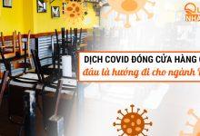 Dịch COVID đóng cửa hàng quán, đâu là hướng đi cho ngành F&B?